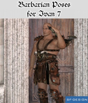 Barbarian Poses for Ivan 7 3D Figure Assets SF-Design