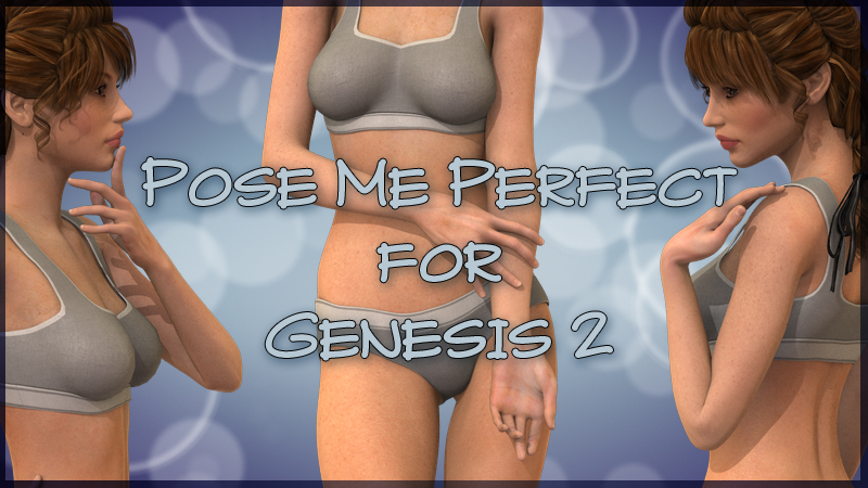 Pose me Perfect For Genesis 2