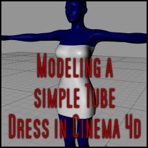 Modeling a Simple Tube Dress Volume 1 Tutorials : Learn 3D Propschick