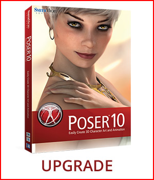 UPGRADE Poser 10 3D Software : Poser : Daz Studio : iClone Poser Software : Smith Micro Smith_Micro