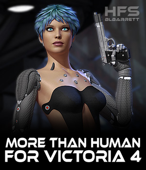 HFS - MoreThanHuman for Victoria 4 3D Figure Essentials 3D Models blbarrett