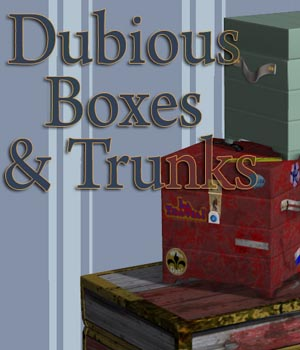 Dubious Boxes & Trunks Props/Scenes/Architecture donnena