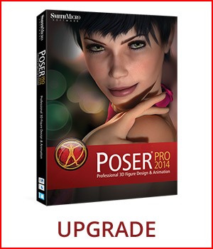 UPGRADE Poser Pro 2014 3D Software : Poser : Daz Studio : iClone Poser Software : Smith Micro Smith_Micro