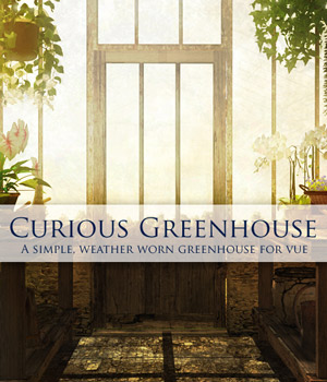 Curious Greenhouse for Vue Software 3D Models curious3d