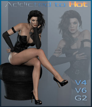 Addicted to Hot - V4-G2-V6 3D Figure Assets ilona
