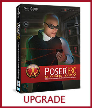 UPGRADE From Poser 9 or 10 to Poser Pro Game Dev Poser Software : Smith Micro 3D Software : Poser : Daz Studio : iClone Smith_Micro