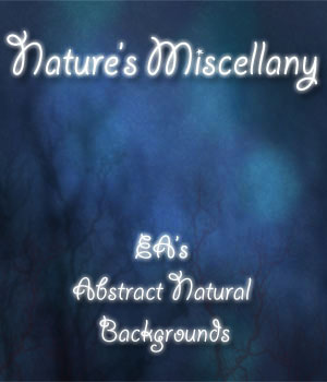 Nature's Miscellany - Abstract Natural Backgrounds 2D Graphics ellearden