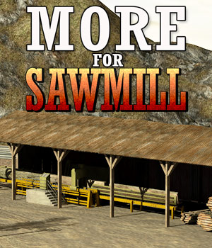 MORE for Sawmill - Extended License 3D Models Extended Licenses powerage