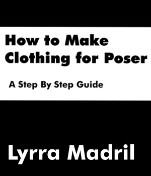 How to Make Clothing for Poser: A Step By Step Guide Tutorials Lyrra