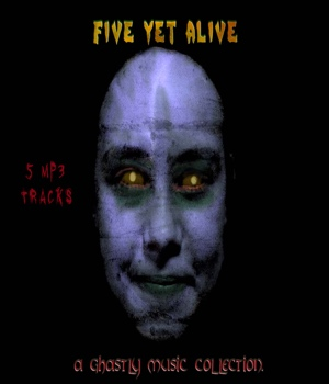 Five Yet Alive: A Ghastly Music Collection Music-Soundtracks-FX Game Content - Games and Apps rekoja