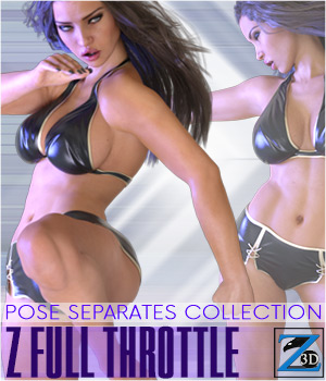 Z Full Throttle - Pose Separates Collection for Genesis 2 & 3 Female(s) 3D Figure Essentials Zeddicuss