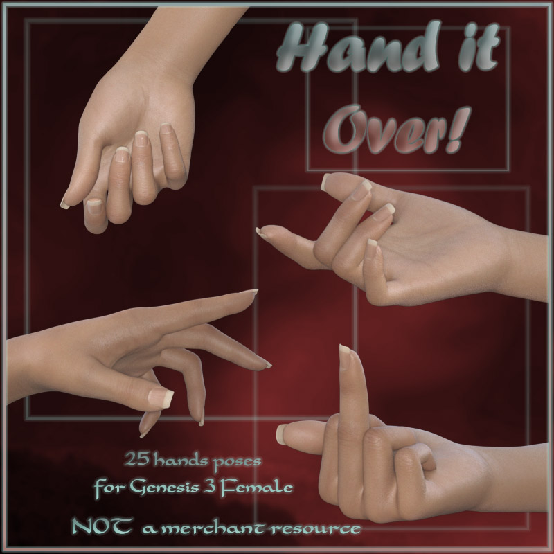 Hand it Over! - Hands poses for Genesis 3 Female