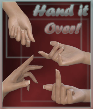 Hand it Over! - Hands poses for Genesis 3 Female 3D Figure Essentials ilona