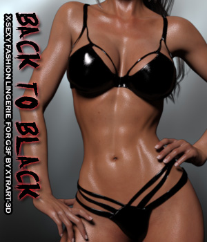 BACK TO BLACK - X-Sexy Fashion Lingerie for Genesis 3 Female(s) 3D Figure Assets -Valkyrie-