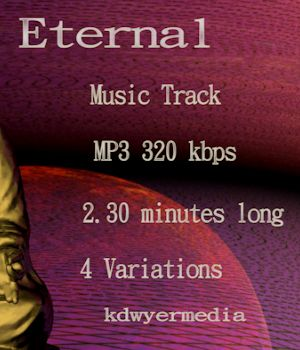 Eternal - Music Track Music  : Soundtracks : FX kdwyermedia