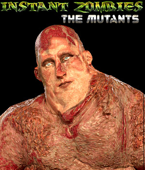 Instant Zombies 4: The Mutants