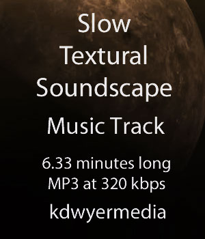 Slow Textural Soundscape Music Track Music  : Soundtracks : FX kdwyermedia