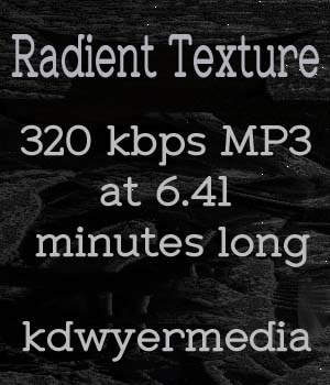 Radient Texture Music Track Music  : Soundtracks : FX kdwyermedia