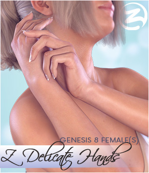 Z Delicate Hands - Hand Poses for the Genesis 8 Females 3D Figure Assets Zeddicuss