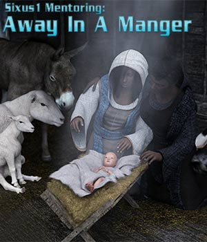 Sixus1 Mentoring: Away In A Manger Tutorials : Learn 3D Disciple3d