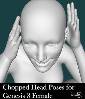 Chopped Head Poses for Genesis 3 Female 3D Figure Assets biala