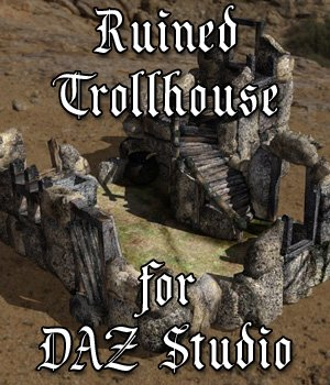 Ruined Trollhouse for DAZ Studio 3D Models VanishingPoint