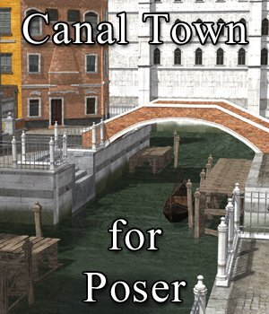 Canal Town for Poser 3D Models VanishingPoint