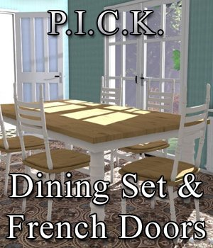 P.I.C.K. Dining Set and French Doors for Poser  3D Models VanishingPoint