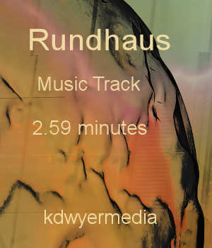 Rundhaus Music Track Music  : Soundtracks : FX kdwyermedia