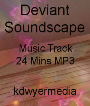 Deviant Soundscape Music Track Music  : Soundtracks : FX kdwyermedia