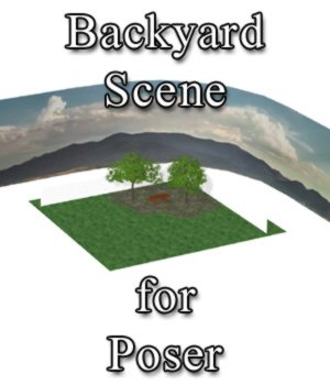 Backyard Scene - for Poser 3D Models VanishingPoint