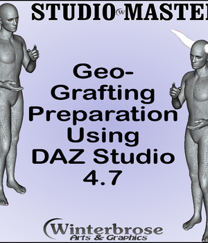 Geo-Grafting Preparation Using Daz Studio Legacy Discounted Content Winterbrose