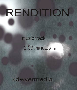 Rendition - Music Track Music  : Soundtracks : FX kdwyermedia