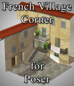 French Village Corner for Poser 3D Models VanishingPoint
