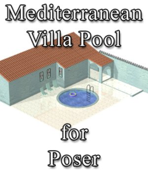 Mediterranean Villa Pool for Poser 3D Models VanishingPoint