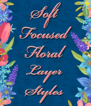 Soft Focus Floral PS Layer Styles 2D Graphics Merchant Resources fractalartist01