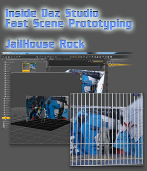 Inside Daz Studio - Fast Scene Prototyping - JailHouse Rock Tutorials : Learn 3D Disciple3d