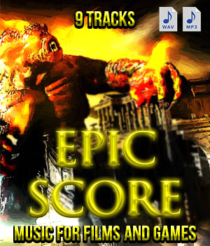 Epic Score - Extended License 3D Game Models : OBJ : FBX Extended Licenses Music  : Soundtracks : FX powerage