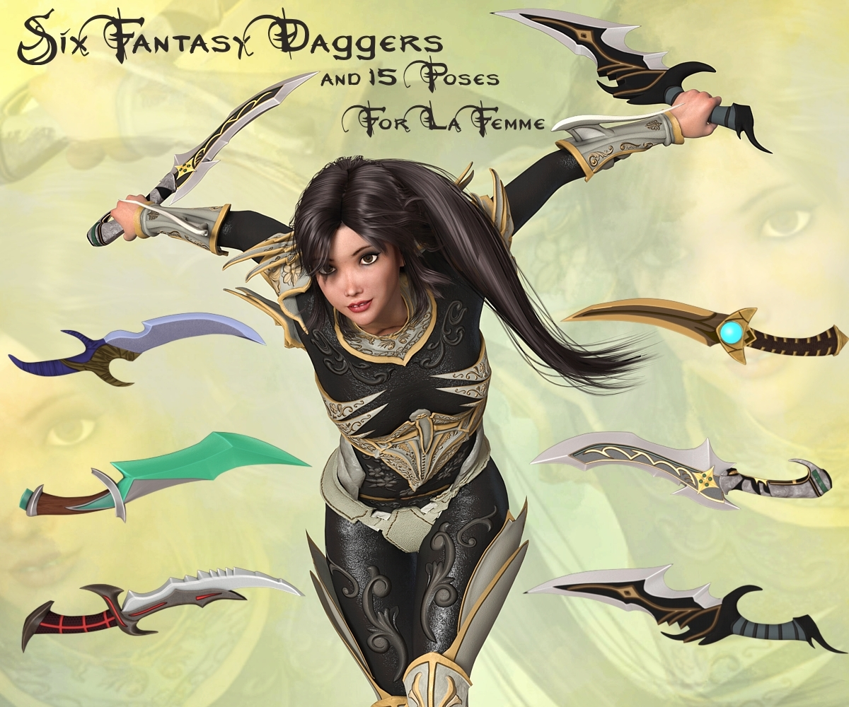 Six Fantasy Daggers and 15 poses for La Femme