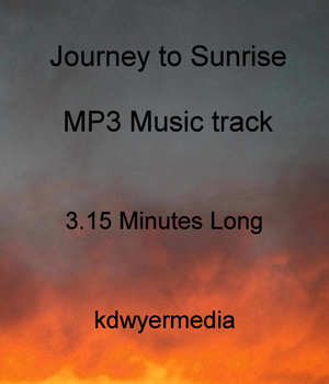 Journey to Sunrise Music Track Music  : Soundtracks : FX kdwyermedia