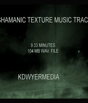 Shamanic Texture Music Track Music  : Soundtracks : FX kdwyermedia
