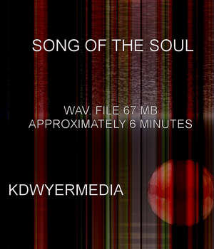 Song of the Soul Music  : Soundtracks : FX kdwyermedia