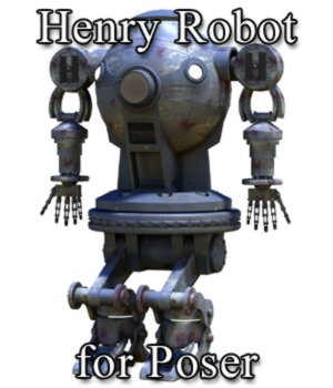 Henry Robot for Poser 3D Models VanishingPoint