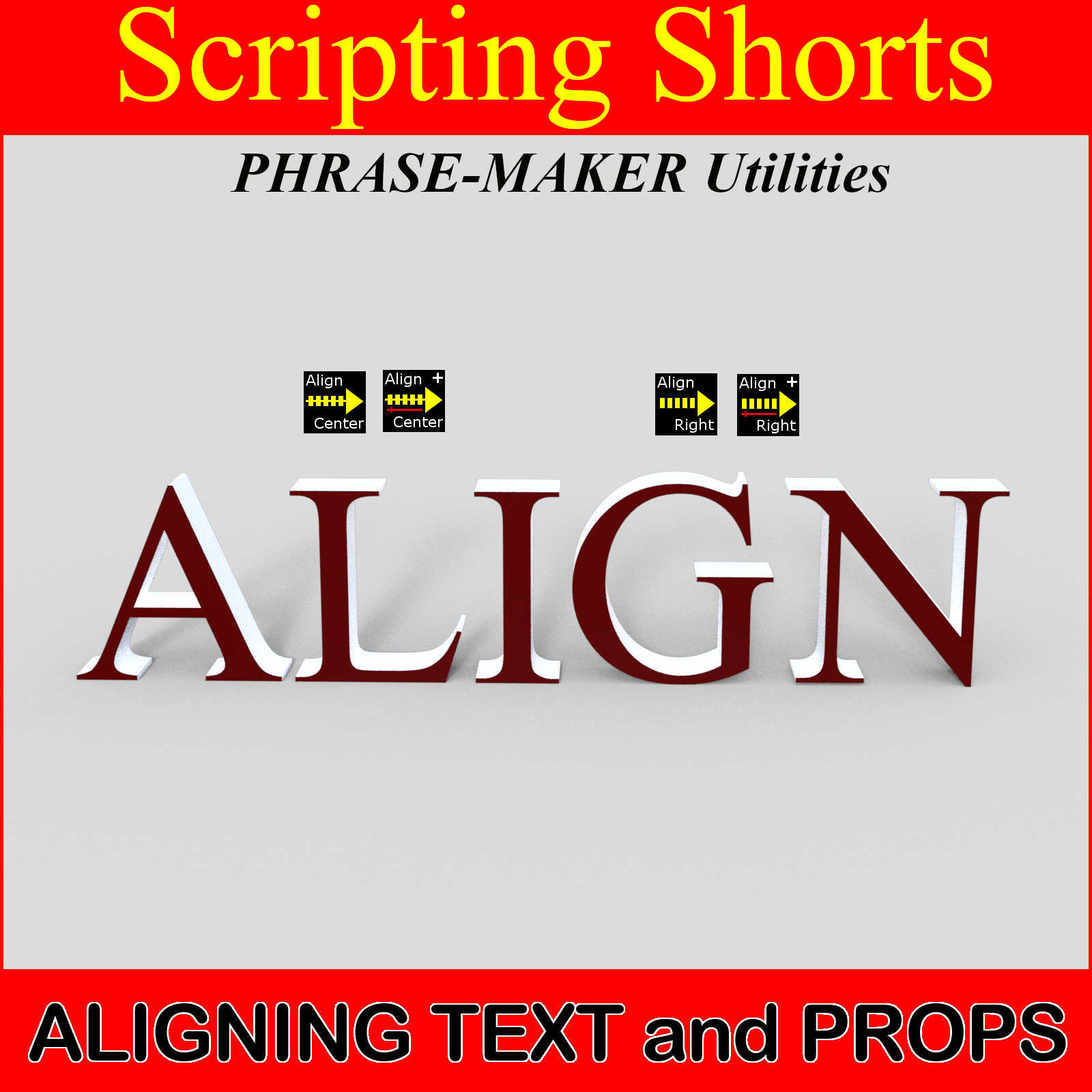 SCRIPTING SHORTS Aligning Text and Props (Phrase-Maker Utilities)