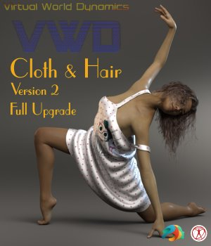 VWD Cloth and Hair - Version 2 - Upgrade Version 3D Software : Poser : Daz Studio VirtualWorldDynamics