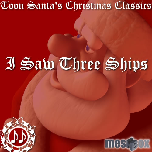 Toon Santa's Christmas Classics: I Saw Three Ships (MTS1V106-MP3-192)