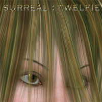 Surreal : Twelfie  surreality