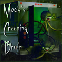 Mock's Creeping Brain  Mock