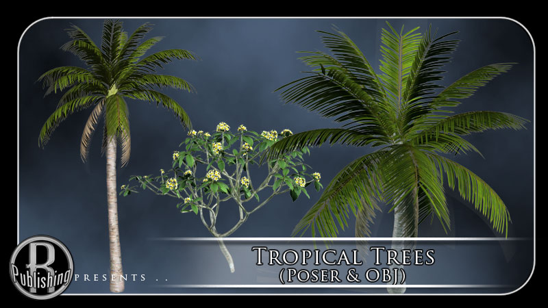 Tropical Trees (Poser & OBJ)
