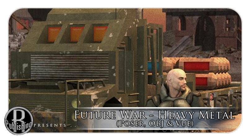Future War - Heavy Metal (Poser, OBJ & Vue)
